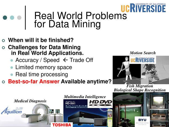 Real World Problems for Data Mining
