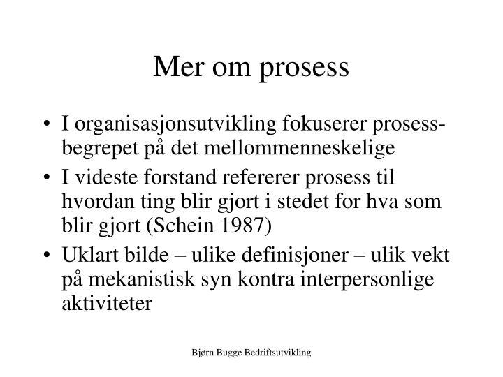 Mer om prosess
