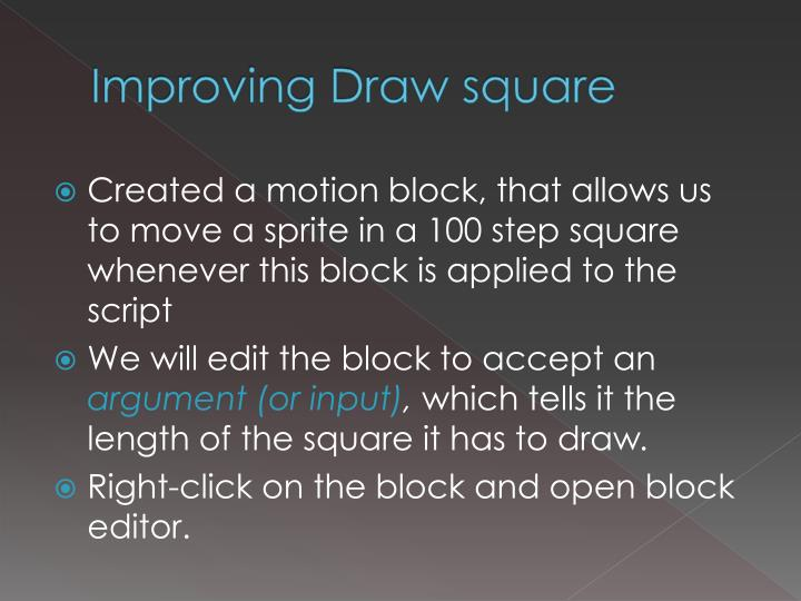 Improving draw square