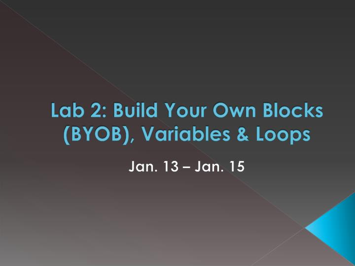lab 2 build your own blocks byob variables loops