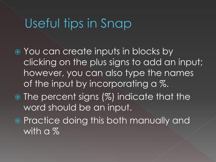 Useful tips in Snap