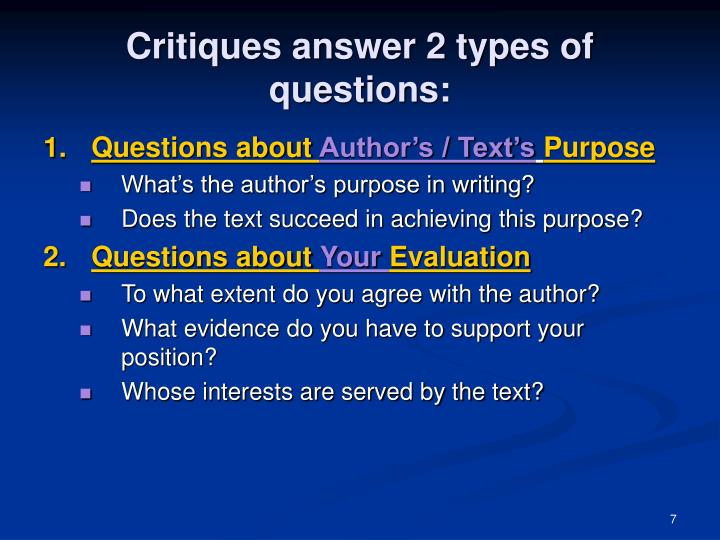 Critiques answer 2 types of questions: