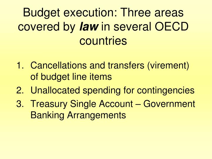 Budget execution: Three areas  covered by