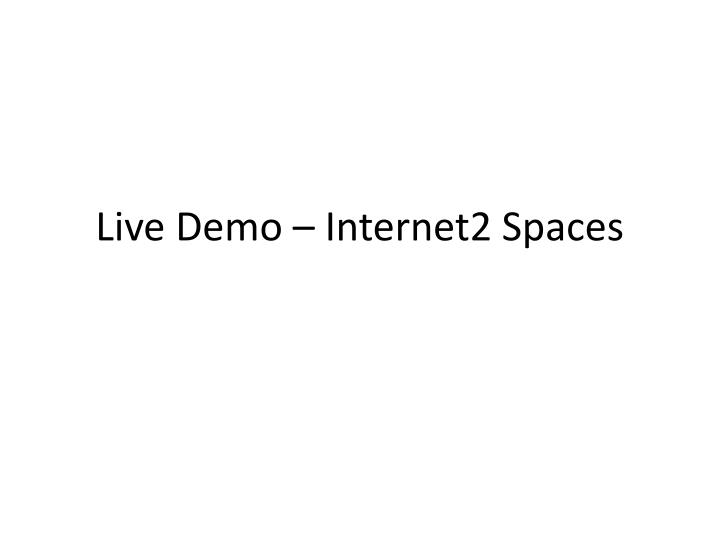 Live Demo – Internet2 Spaces