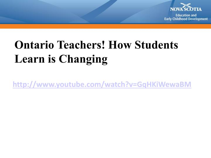 Ontario Teachers! How Students Learn is Changing