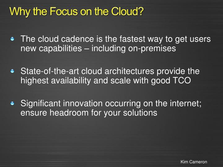 Why the focus on the cloud