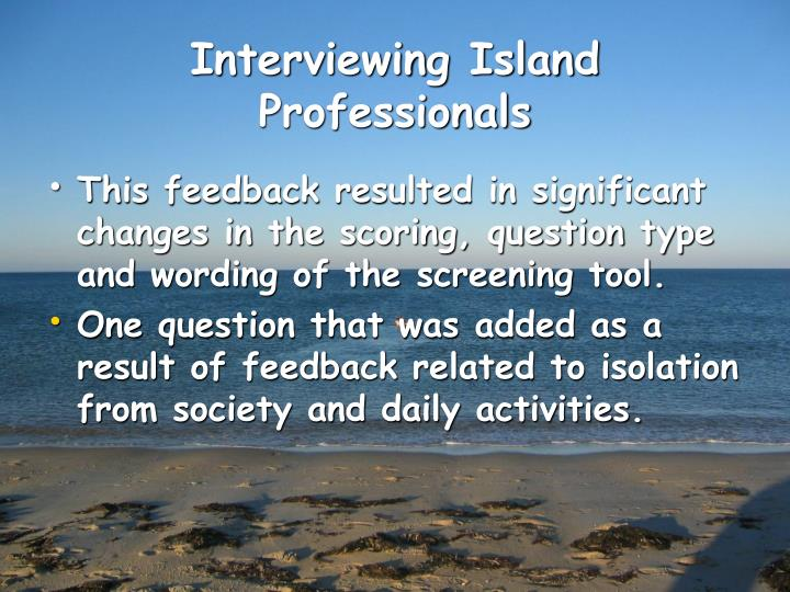 Interviewing Island Professionals