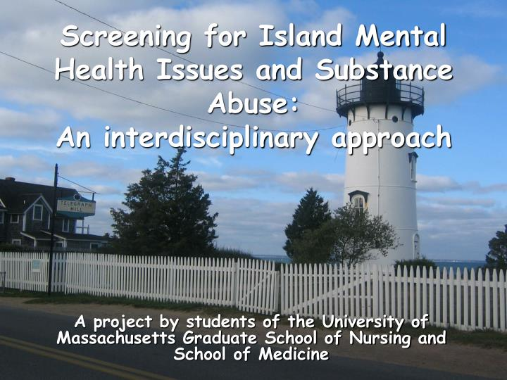Screening for island mental health issues and substance abuse an interdisciplinary approach