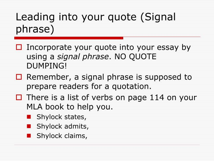 Leading into your quote (Signal phrase)