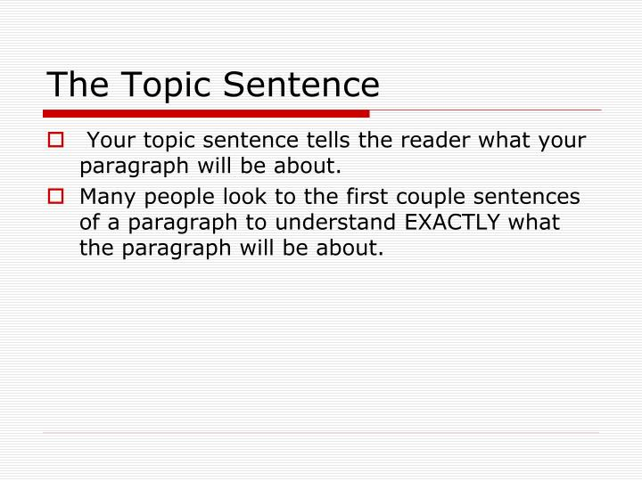 The topic sentence