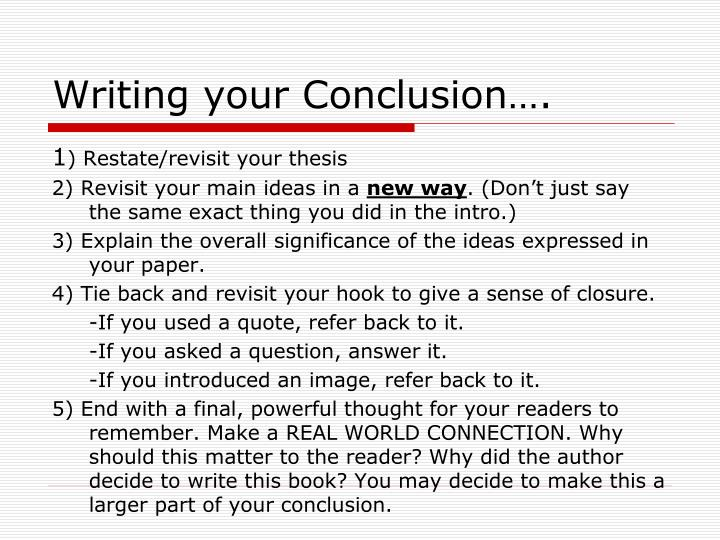 Writing your Conclusion….