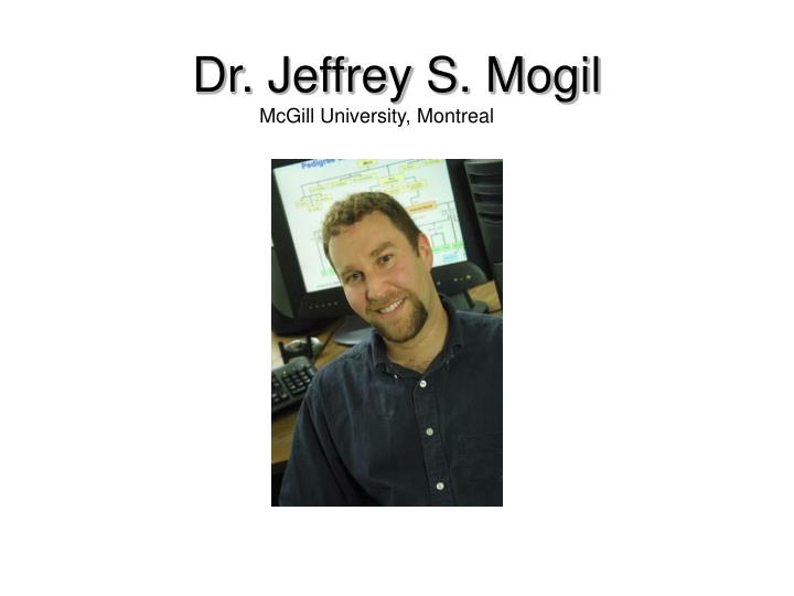Dr. Jeffrey S. Mogil