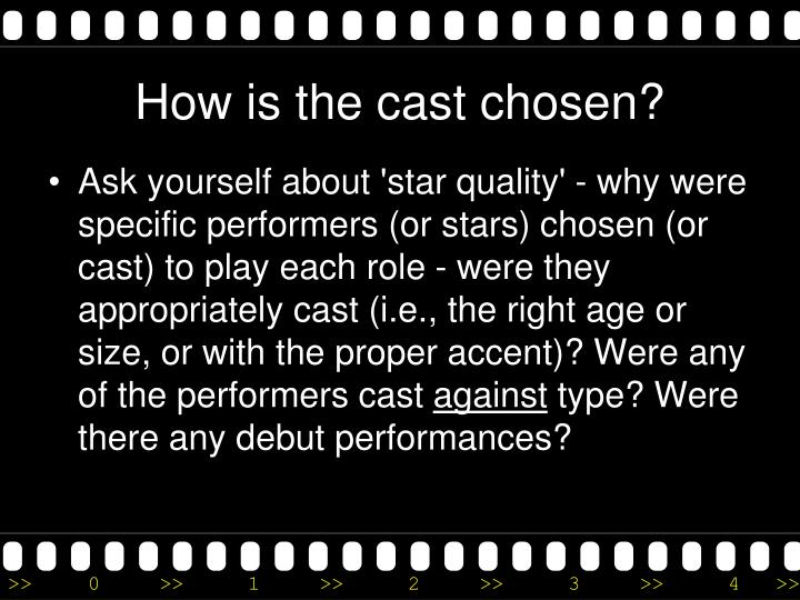 How is the cast chosen?