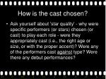 how is the cast chosen