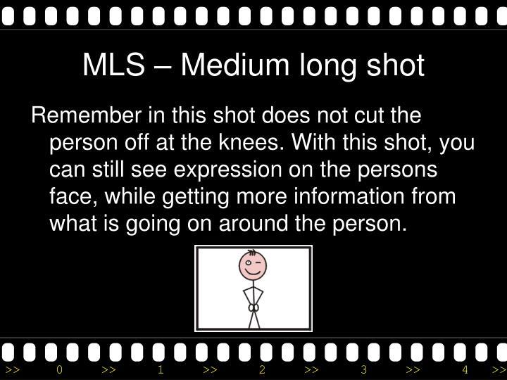 MLS – Medium long shot