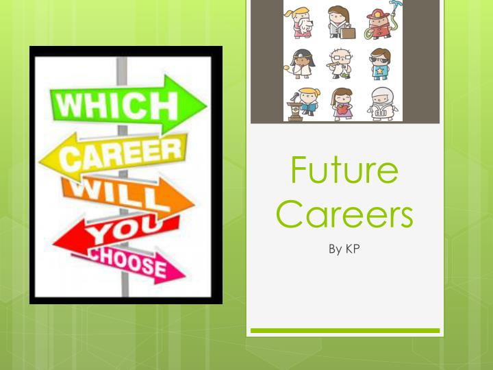 Future Careers