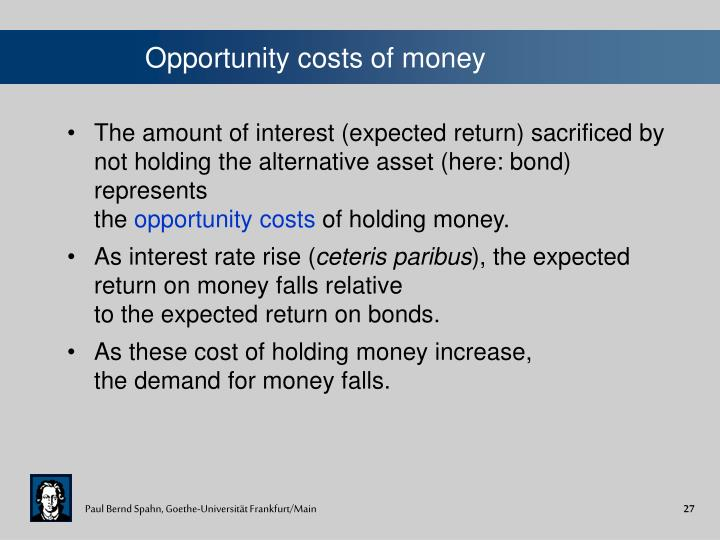 Opportunity costs of money