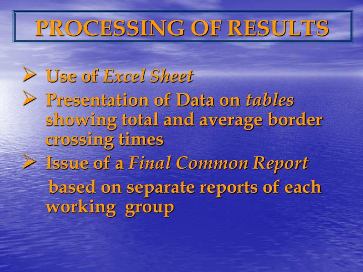 PROCESSING OF RESULTS