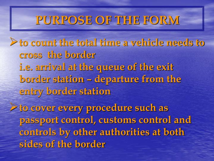 PURPOSE OF THE FORM