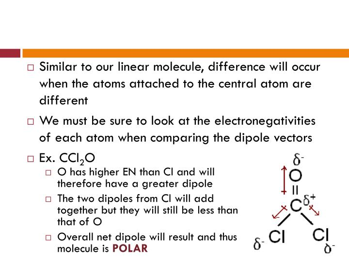 Similar to our linear molecule, difference will occur when the atoms attached to the central atom are different