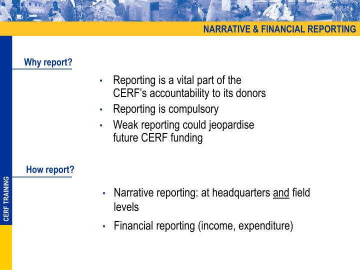 Reporting is a vital part of the CERF's accountability to its donors