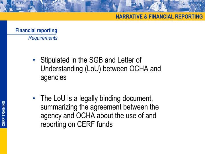 Stipulated in the SGB and Letter of Understanding (LoU) between OCHA and agencies