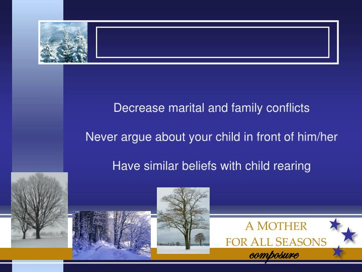 Decrease marital and family conflicts
