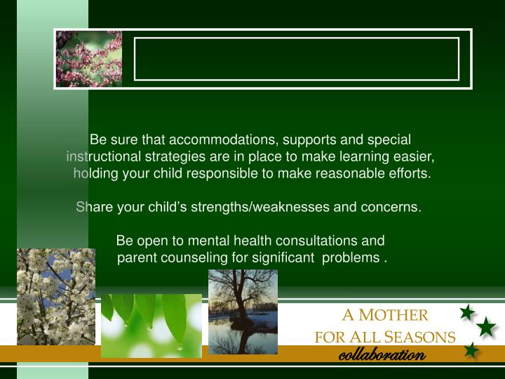 Be sure that accommodations, supports and special