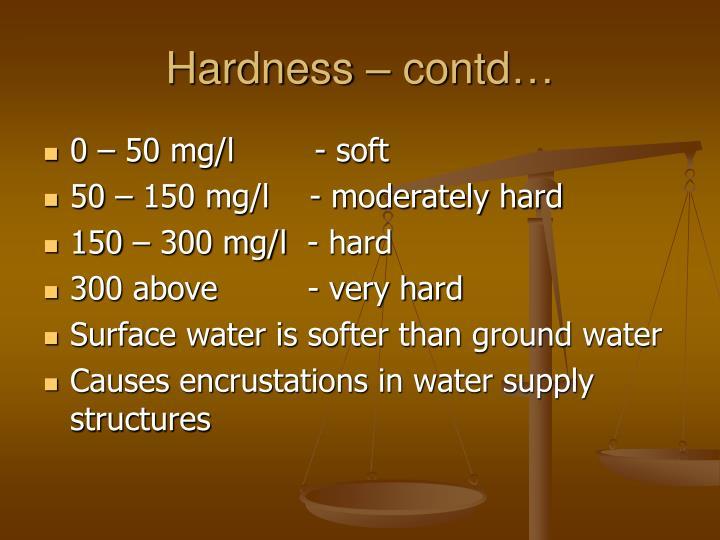 Hardness – contd…