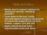 taste and odour
