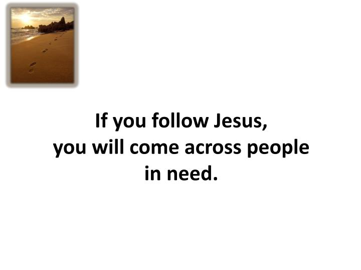 If you follow Jesus,