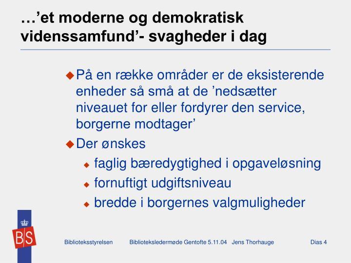 …'et moderne og demokratisk videnssamfund'- svagheder i dag