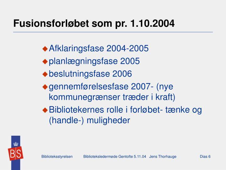 Fusionsforløbet som pr. 1.10.2004