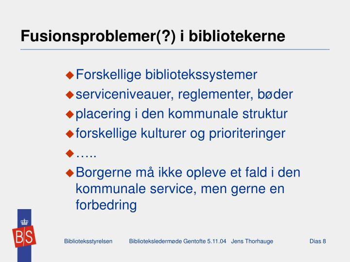 Fusionsproblemer(?) i bibliotekerne