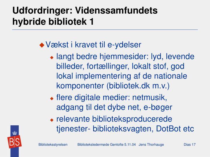 Udfordringer: Videnssamfundets          hybride bibliotek 1