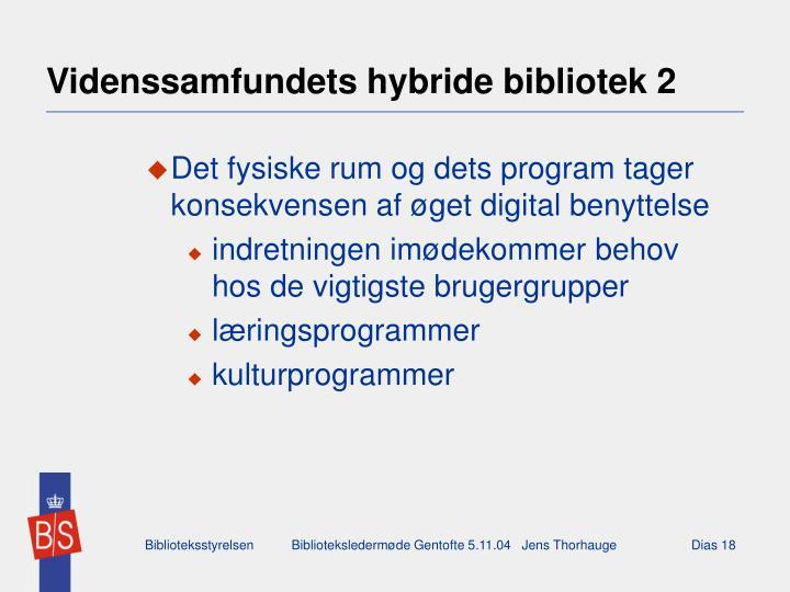 Videnssamfundets hybride bibliotek 2