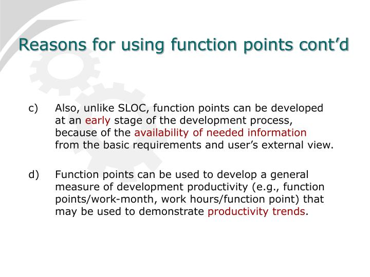 Reasons for using function points cont'd