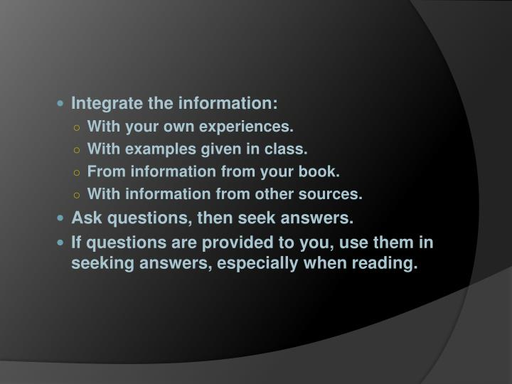 Integrate the information: