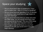 space your studying