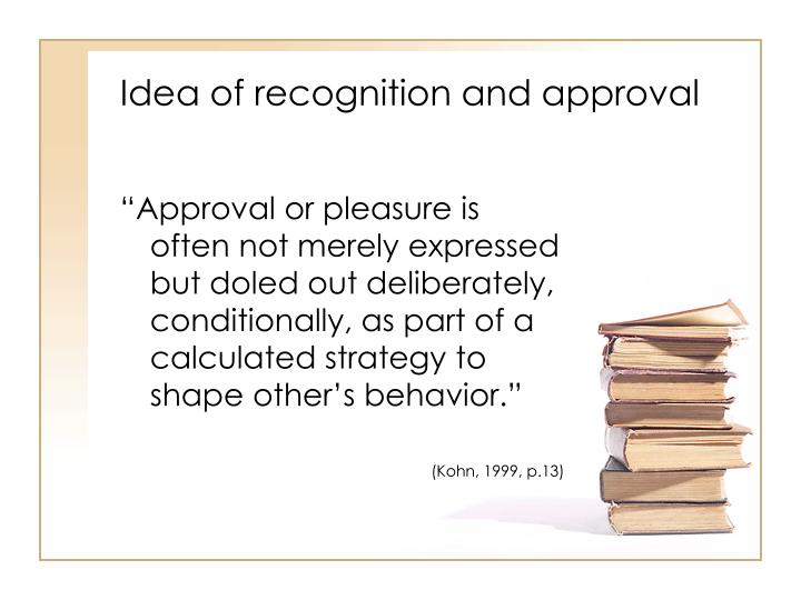 Idea of recognition and approval