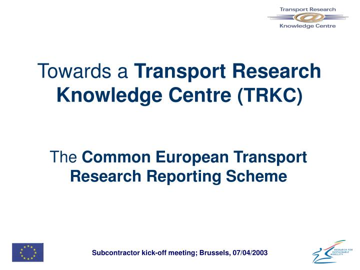 Towards a transport research knowledge centre trkc
