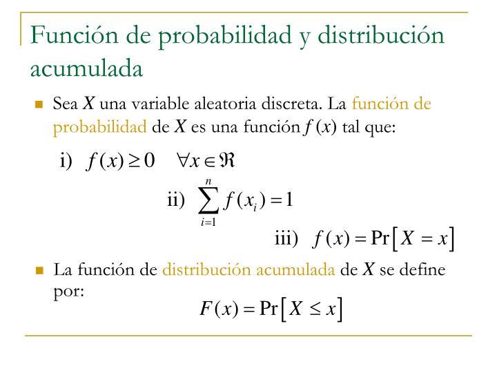 Función de probabilidad y distribución acumulada