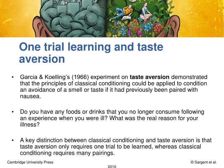 One trial learning and taste aversion