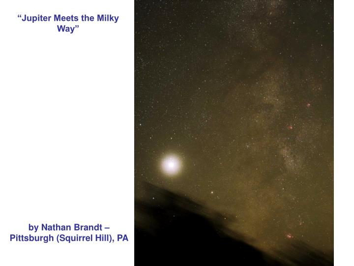 """Jupiter Meets the Milky Way"""