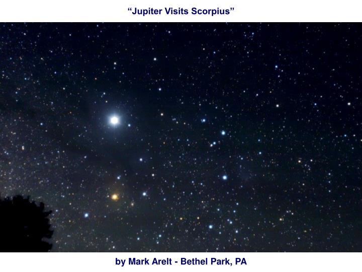 """Jupiter Visits Scorpius"""