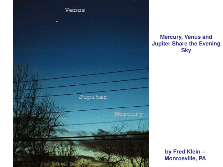 Mercury, Venus and Jupiter Share the Evening Sky