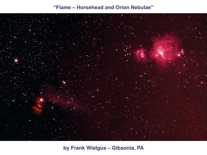 """Flame – Horsehead and Orion Nebulae"""