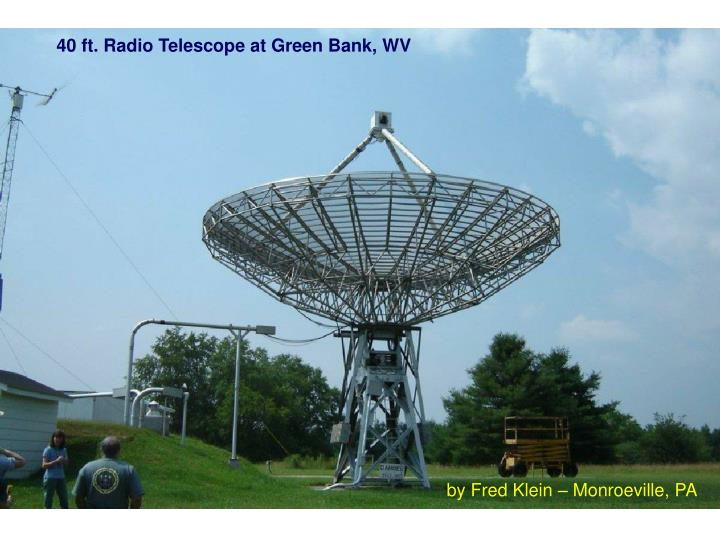 40 ft. Radio Telescope at Green Bank, WV