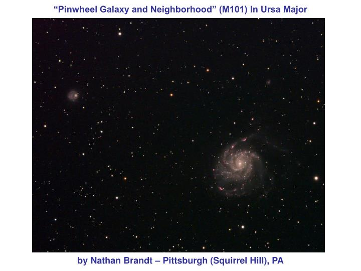 """Pinwheel Galaxy and Neighborhood"" (M101) In Ursa Major"