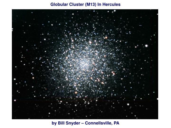 Globular Cluster (M13) In Hercules